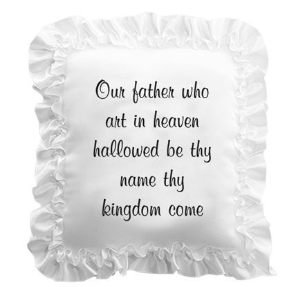 """Picture of White Satin Pillow with Ribbon Edge """"Lords Prayer"""" Inscription"""